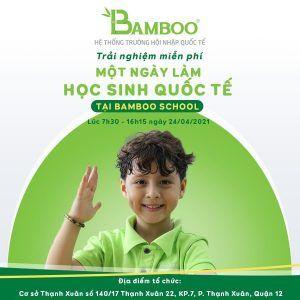 BAMBOO SCHOOL - ƯU ĐÃI TRẢI NGHIỆM MIỄN PHÍ MỘT NGÀY LÀM HỌC SINH QUỐC TẾ